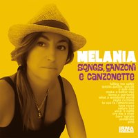 Songs, canzoni e canzonette — Melania