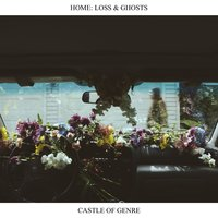 Home: Loss & Ghosts — Castle of Genre