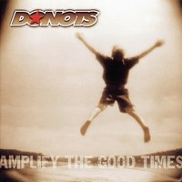Amplify The Good Times — Donots