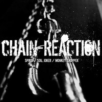 CHAIN-REACTION — SPIRIT / SOIL JOKER / MONKEY SHOPPER