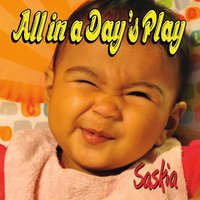 All in a Day's Play — Saskia