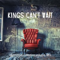 Kings Can't Wait: Alternative Collection Vol. 2 — сборник