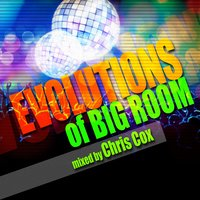 Evolutions of Big Room Mixed by Chris Cox — Nervous