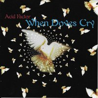 When Doves Cry — Acid Factor