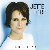 Here I Am — Jette Torp