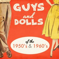Guys and Dolls of the 1950's & 1960's — сборник