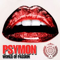 World of Passion — Psymon, Duel Effect, Psymon, Duel Effect