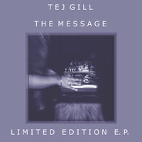 The Message — Tej Gill