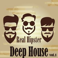 Real Hipster Deep House, Vol.1 — сборник