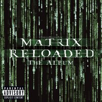 The Matrix Reloaded: The Album — The Matrix Reloaded Soundtrack