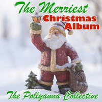The Merriest Christmas Album — The Pollyanna Collective