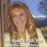 My Heart's With You — Barbara Jean Morrison