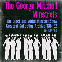 The Black and White Minstrel Show Greatest Collection Archive '60-'62 — George Mitchell Minstrels