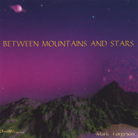 Between Mountains and Stars — Mark Torgeson