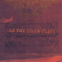 As The Crow Flies EP — Jesse Butterworth