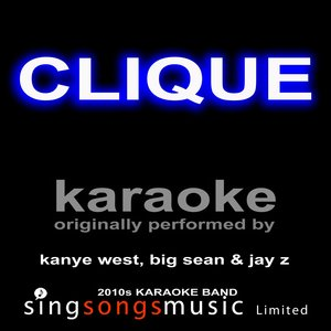 Karaoke - Clique (Kanye West, Big Sean & Jay Z)