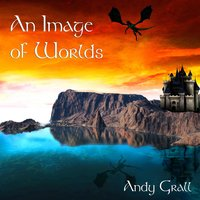An Image of Worlds — Andy Grall