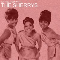 At the Hop with the Sherrys — The Sherrys