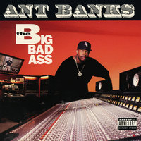 Big Badass — Ant Banks