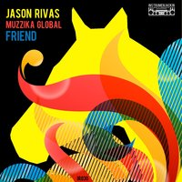 Friend — Jason Rivas, Muzzika Global