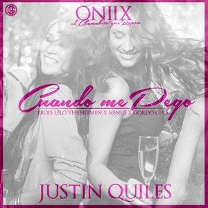 Justin Quiles, Oniix - Cuando Me Pego