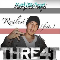 Realest (feat. Thre4t) — Thre4t, MarquesAngel