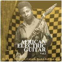 African Electric Guitar Vol.2, High-Life, Merengue, Calypso, Rock&Roll and so On — сборник