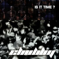 Is It Time? — Chubby