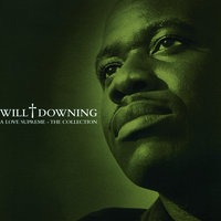A Love Supreme - The Collection — Will Downing