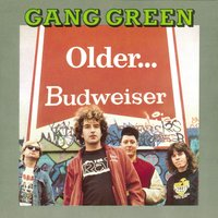 Older... — Gang Green