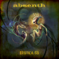 Erotica 69 — Absenth