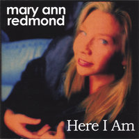 Here I Am — Mary Ann Redmond