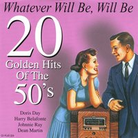 Whatever Will Be, Will Be - 20 Golden Hits Of The 50's — Eddie Fisher