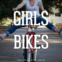 Girls on Bikes — SecondHand Smog