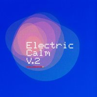 Global Underground - Electric Calm Vol. 2 — сборник