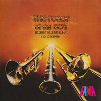 The Force of the 80's — Bobby Rodriguez y La Compania