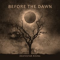 Deathstar Rising — Before The Dawn