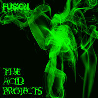 The Acid Projects — Fusion