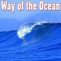 Way of the Ocean - Sounds of Nature — Звуки природы