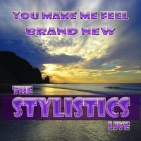 You Make Me Feel Brand New Live — The Stylistics