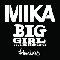 Big Girl (You Are Beautiful) — Mika