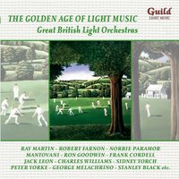 The Golden Age of Light Music: Great English Light Orchestras — London Symphony Orchestra (LSO), Антонин Дворжак, Jose Padilla, Mantovani Orchestra, Ron Goodwin, Victor Schertzinger