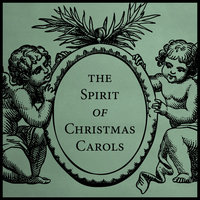 The Spirit of Christmas Carols — The Yuletide Singers