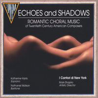 Echoes and Shadows — Cantori New York
