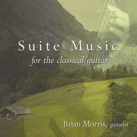 Suite Music for the Classical Guitar — Brian Morris