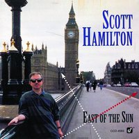 East Of The Sun — Scott Hamilton