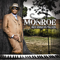 Recession Blues — Monroe
