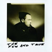 The Few and True - Single — Mike Neuse