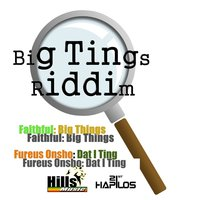 Big Tings Riddim — Faithfull, Fureus