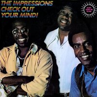 Check Out Your Mind! — The Impressions